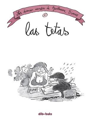 Los Diarios Secretos de Guillaume Bianco #1: Las Tetas