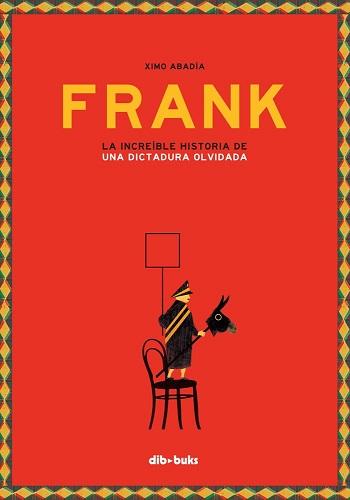 Frank: La Increíble Historia de una Dictadura Olvidada
