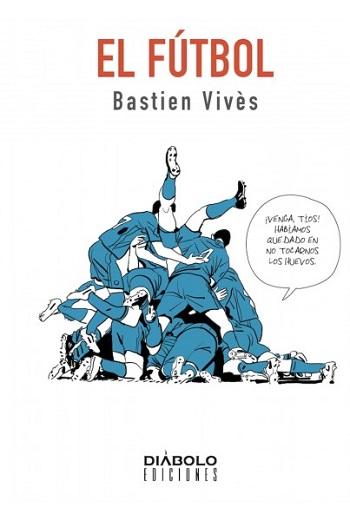 Bastien Vivès #7: El Fútbol